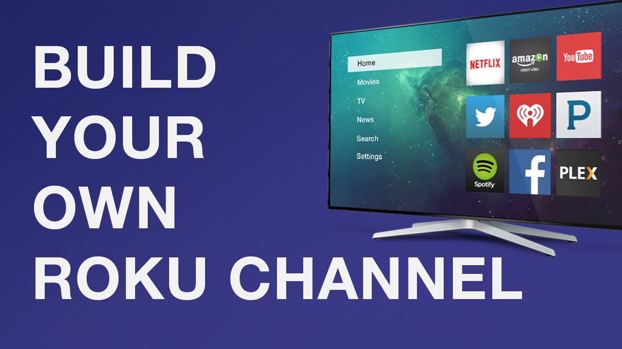 Get Started: Build Roku Channel - Private or Public