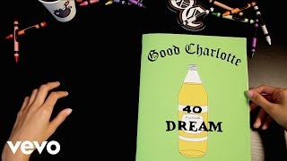 Good Charlotte - 40 oz. Dream (Official Lyric Video)