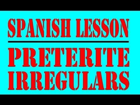 Spanish Lesson Preterite Irregular Verbs Youtube