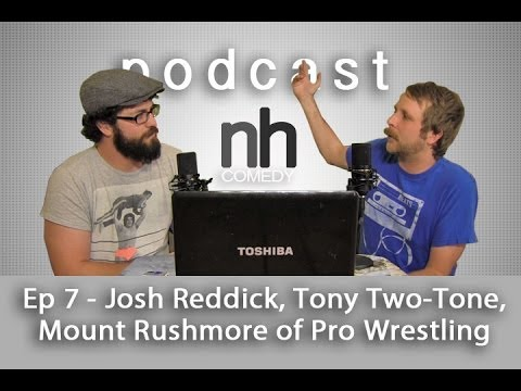 nickhallcomedy Podcast Ep 7 - Josh Reddick, Tony Two-Tone, and the Mount Rushmore of Pro Wrestling