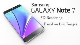 Samsung Galaxy Note 7 3D Video Rendering with Specifiactions Based on Live Images