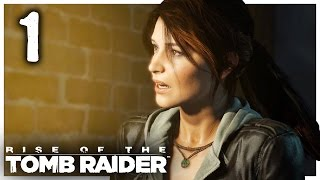 Let's Play Rise of the Tomb Raider [PC] Gameplay Part 1 - Lara Returns [Playthrough/Walkthrough]