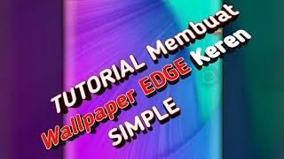 Cara Membuat WALLPAPER EDGE