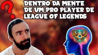 Dentro da Mente de um Pro Player de League of Legends