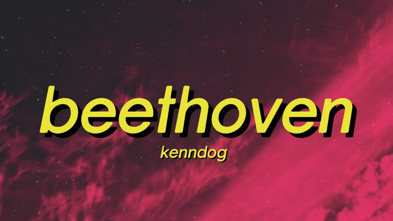 Kenndog - Beethoven (Lyrics) diamonds lookin invisible, If you see the homies with the guap