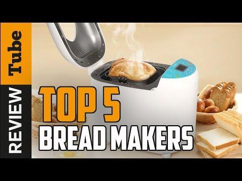 ✅Bread: Best Bread Maker 2018 (Buying Guide)