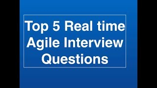 Top 5 real time Agile Interview Questions
