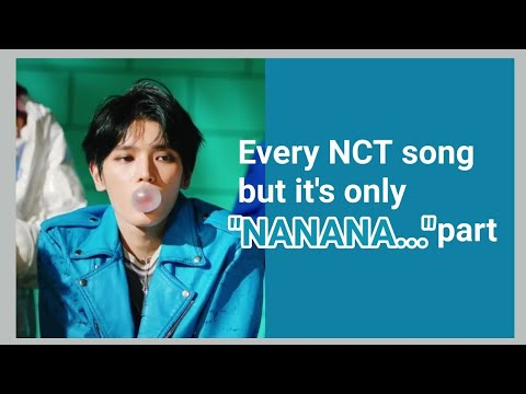 """Every NCT Song But It's Only """"NANANA..."""" Part"""