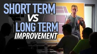 SHORT TERM -vs- LONG TERM tennis improvement?