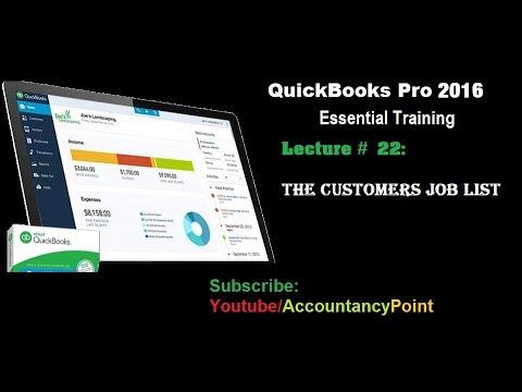 Quick Books Pro 2016: 22-  The Customers  Jobs List