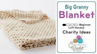 How To Crochet A Blanket: Big Granny Square Left Handed
