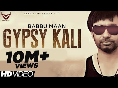 Babbu Maan - Gypsy Kali | Music Video | 2013 | Talaash | Latest Punjabi Songs