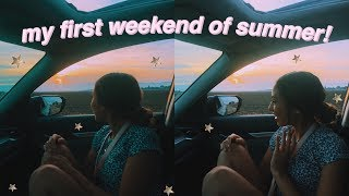 FIRST WEEKEND OF SUMMER VLOG!! checking things off my bucketlist!