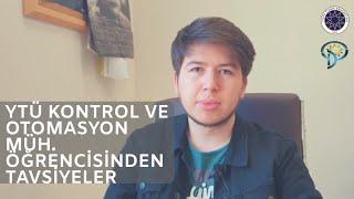 YTÜ Kontrol ve Otomasyon Mühendisliği öğrencisinden tavsiyeler - Yıldız Teknik Üniversitesi