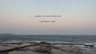All Through The Night - Kasabian (Gaba Wright Cover)