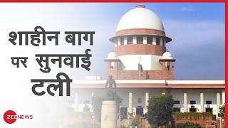 SC ने Shaheen Bagh की सुनवाई टाली   Zee News   Breaking News  