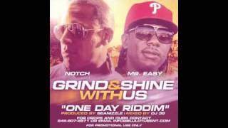 Notch Ft Mr Easy - Grind & Shine With Us (One Day Riddim)