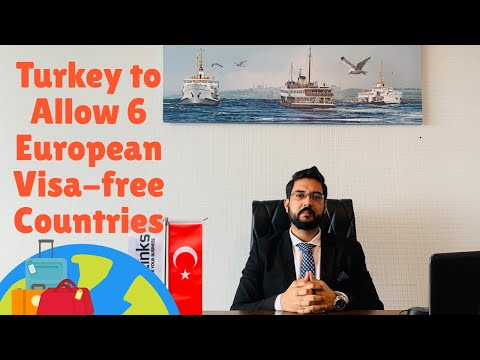 Turkey to allow 6 European Visa free Countries  | Fortune Gr