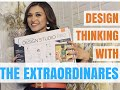 Design Thinking with The Extraordinaire Design Studio