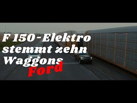 Ford: F 150-Elektro Stemmt Zehn Waggons