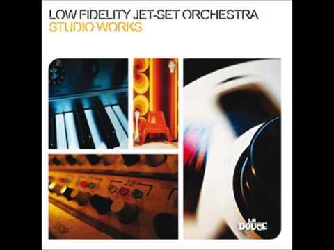 Low Fidelity Jet Set Orchestra - Groovy Motion