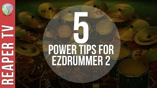 5 Power Tips for EZDrummer 2