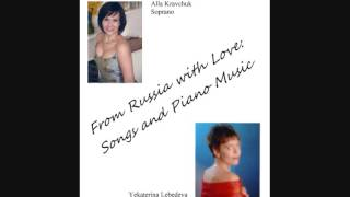 "Rachmaninov "" Oh, Do Not Grieve!"" Artists: All Kravchuk-soprano, Yekaterina Lebedeva-pianist"
