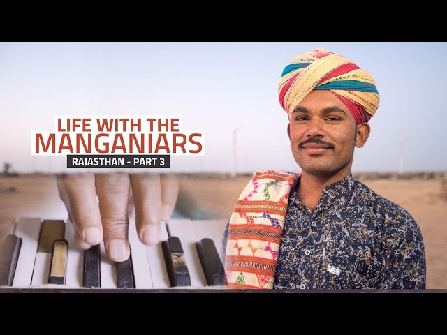 The Dilemma: Embracing Change or Following Traditions   Life With The Manganiars: Part 3