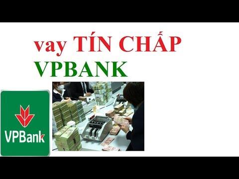 Vay Tín Chấp Vpbank - Vay Tín Chấp Ngân Hàng - Vay Tiền Ngân Hàng