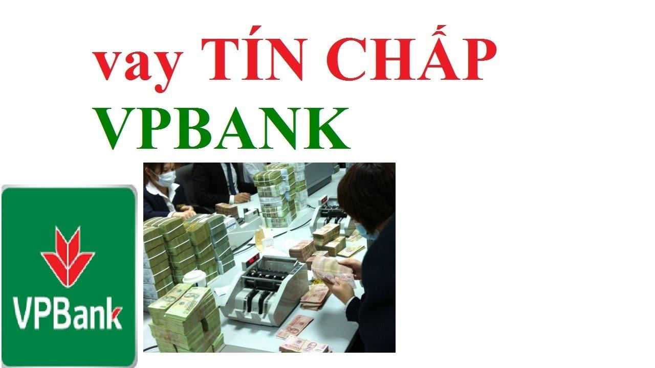 vay tín chấp vpbank – vay tín chấp ngân hàng – vay tiền ngân hàng