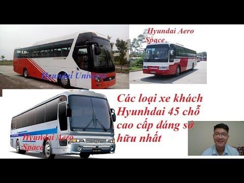 Các loại xe khách Hyunhdai 45 chỗ cao cấp đáng sở hữu nhất |Hyundai Universe, Aero Space..