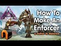 ARK Extinction HOW TO MAKE AN ENFORCER! +Mats