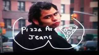 The Andy Milonakis Show - Pizza Ass Jeans