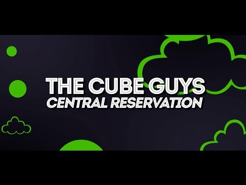 THE CUBE GUYS - Central Reservation [Lyrics Video]