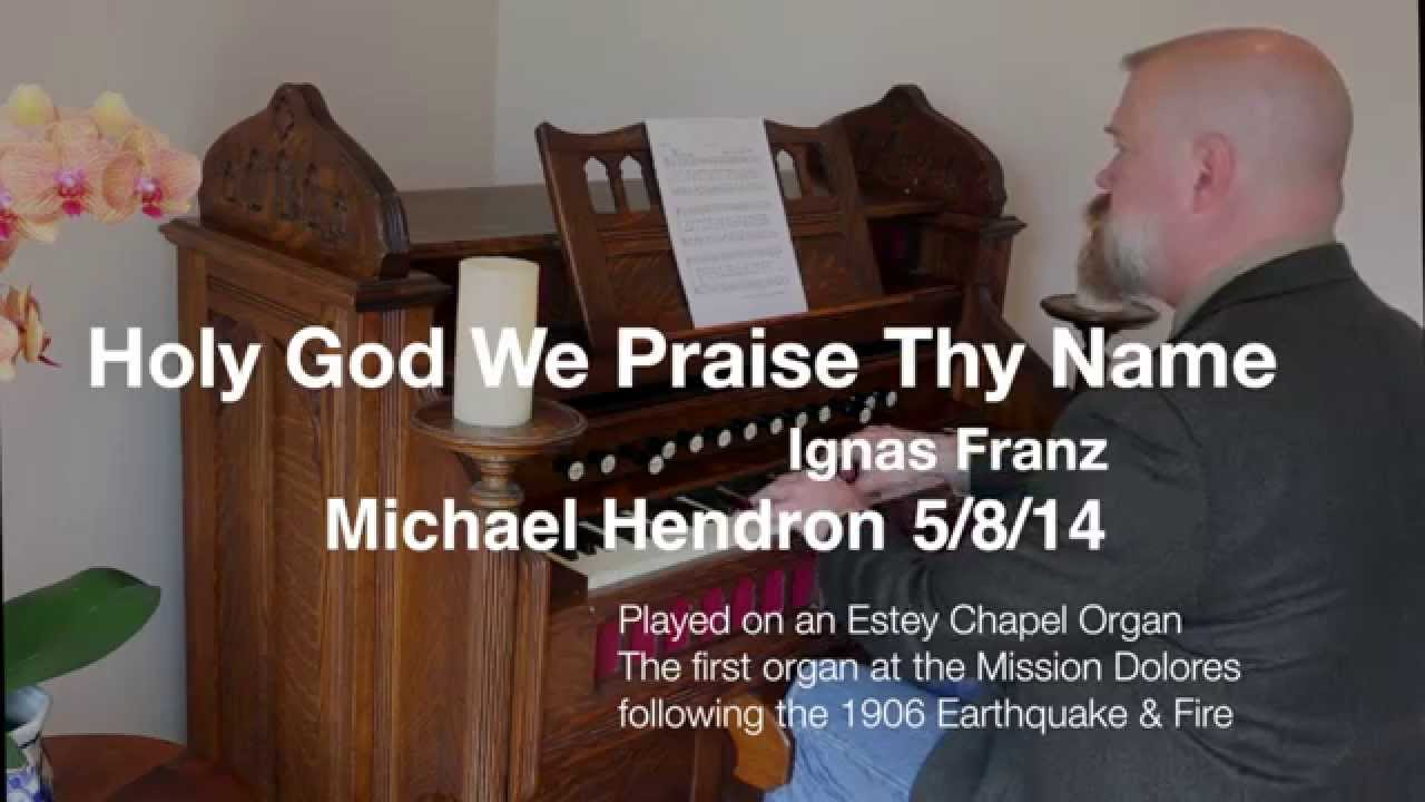 Holy God We Praise Thy Name   Estey Chapel Reed Organ