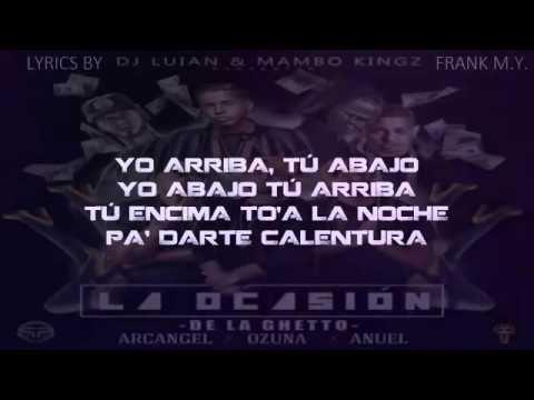 De La Ghetto FtArcangel, Ozuna Y Anuel AALa Ocasion Lyrics Letra
