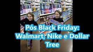 Pós Black Friday no Walmart, Nike e Dollar Tree