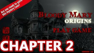 Bloody Mary Origins Adventure | Chapter 2 | Walkthrough Full Gameplay