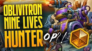 Oblivitron Nine Lives Hunter Actually OP  Rise of Shadows  Hearthstone