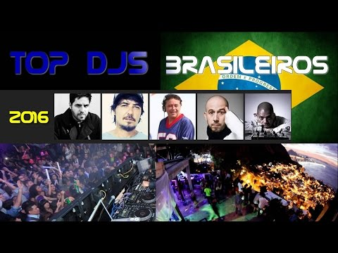 Os melhores Djs do Brasil - 2016 (Top Brazilian Djs)