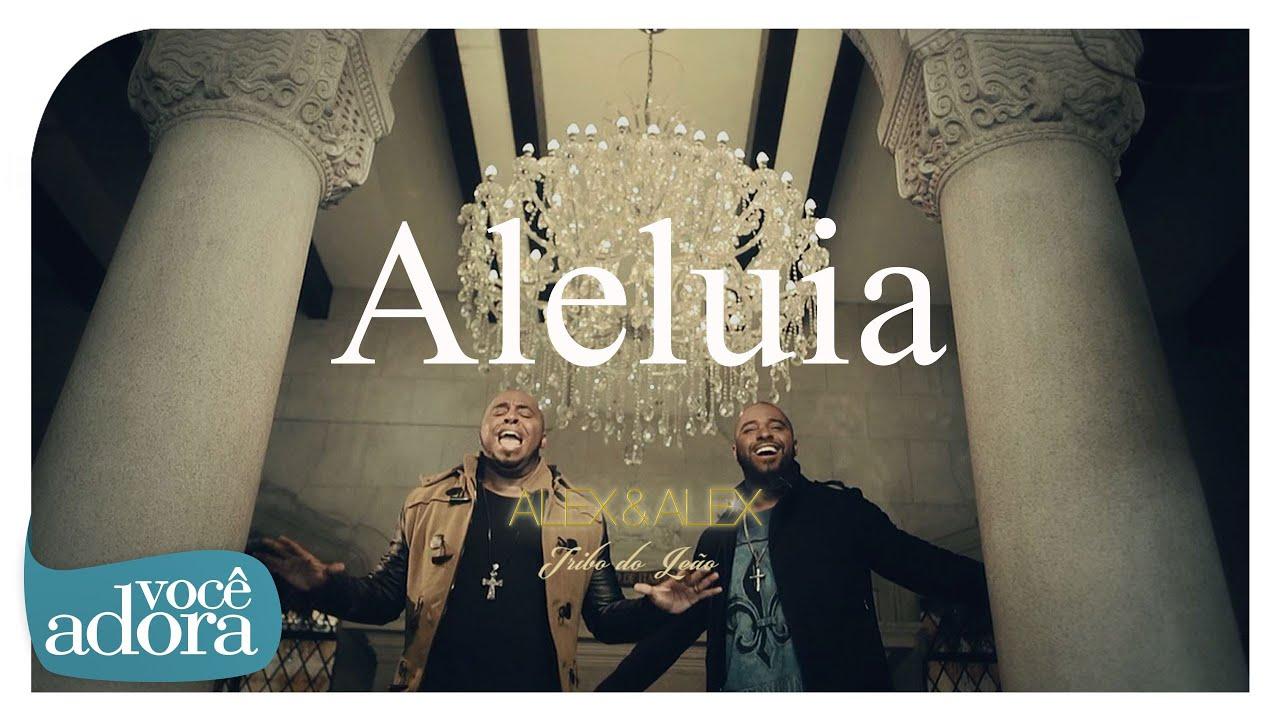 Alex e Alex - Aleluia (Tribo do Leão) [Clipe Oficial]
