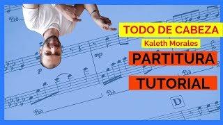 Cómo tocar todo de cabeza en piano Kaleth Morales / Tutorial y PARTITURA
