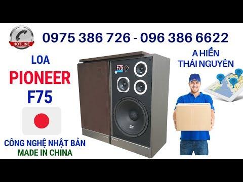 Loa Pioneer F75 gửi a Hiền Thái Nguyên. LH 0963866622 - 0975386726