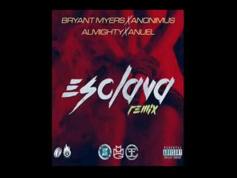 Bryant Myers Ft. Anonimus Almighty Y Anuel - Esclava (Official Remix)