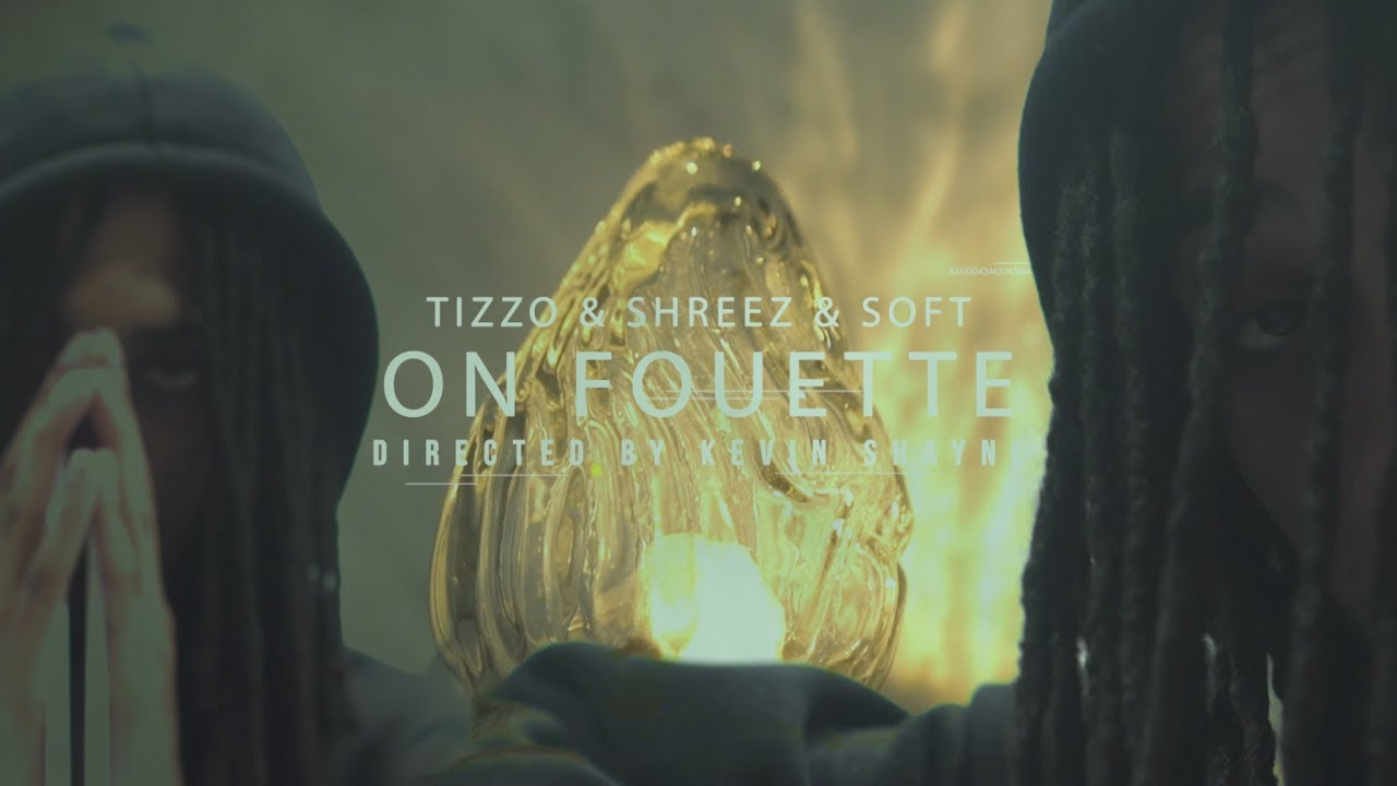 Tizzo x Shreez x Soft - On Fouette (music video by Kevin Shayne)