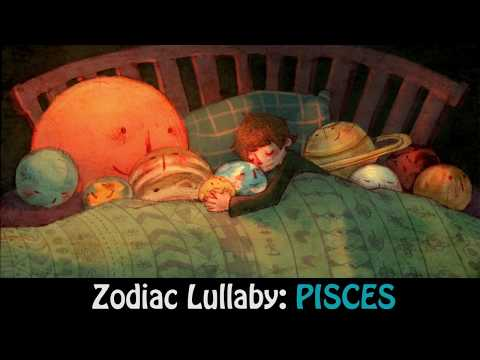 Pisces Lullaby - Magical Zodiac Lullabies. Zodiac Signs Best Sleep Music