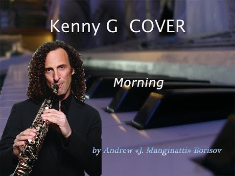 Morning [Kenny G cover]