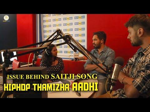 Issue Behind Saitji Song... : Hiphop Thamizha Aadhi | Meesaya Murukku  | Namma Trend