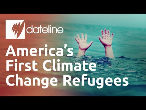America's First Climate Change Refugees