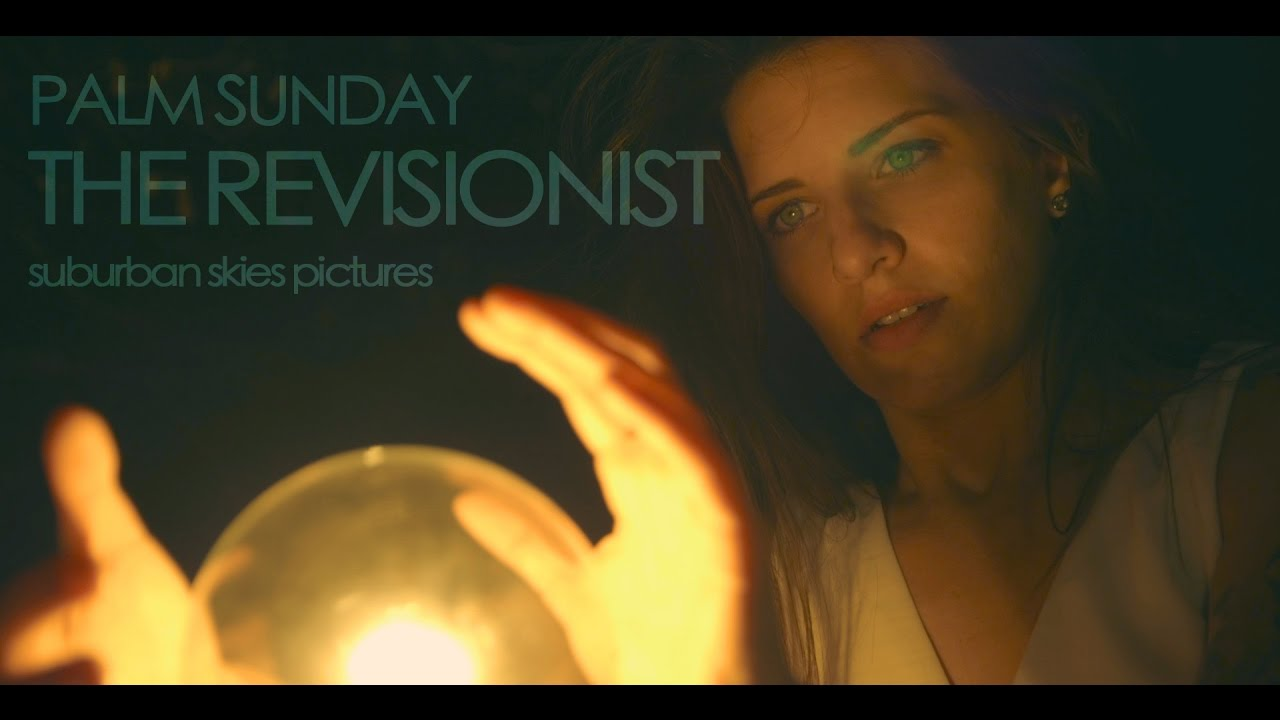 Palm Sunday The Revisionist Official Music Video Youtube